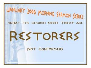 Restorers not Conformers