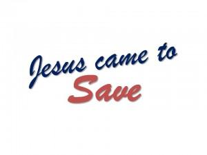 2009-07-26 Jesus came to Save
