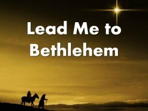 Lead Me to Bethlehem